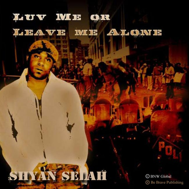 Shyan Selah - Luv Me Or Leave Me Alone single artwork