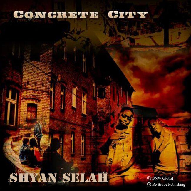Shyan Selah - Concrete City single artwork