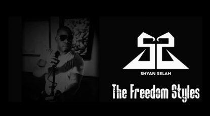 Shyan Selah Freedom Styles