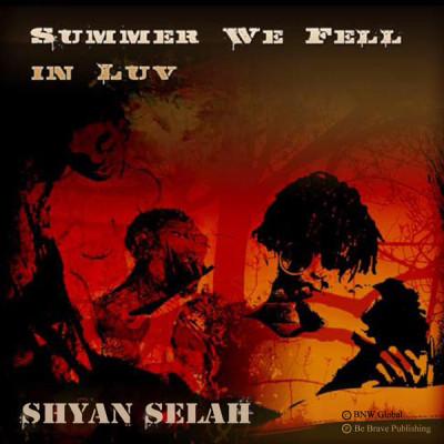 Shyan Selah - Summer We Fell N Luv single artwork